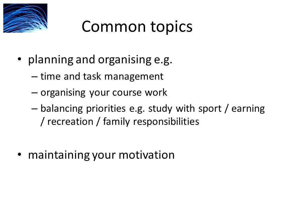 Common topics writing effectively efficient reading meaningful note making revision and exam techniques coping with stress clarifying or reassessing your goals