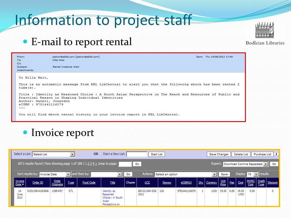 Information to project staff E-mail to report rental Invoice report