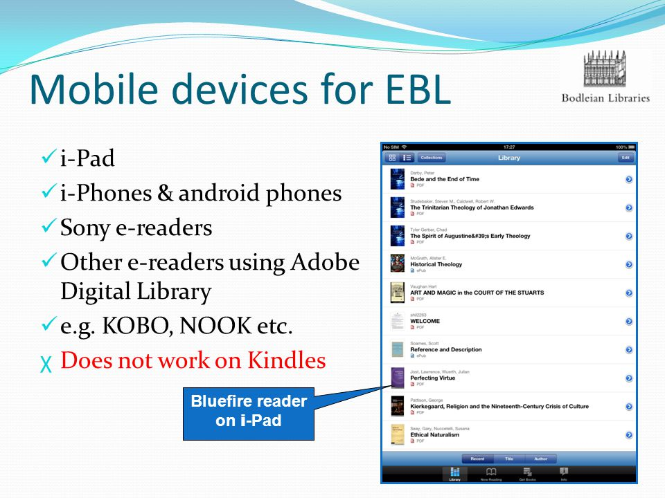 Mobile devices for EBL i-Pad i-Phones & android phones Sony e-readers Other e-readers using Adobe Digital Library e.g.