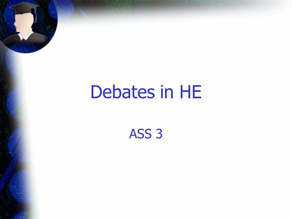 Debates in HE ASS 3