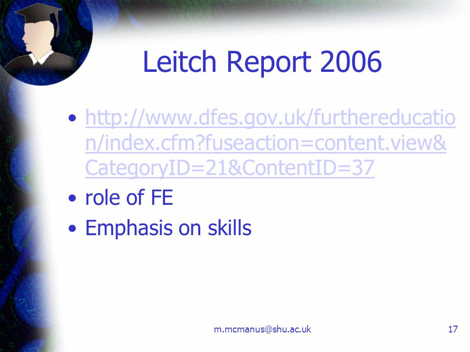 m.mcmanus@shu.ac.uk17 Leitch Report 2006 http://www.dfes.gov.uk/furthereducatio n/index.cfm?fuseaction=content.view& CategoryID=21&ContentID=37http://