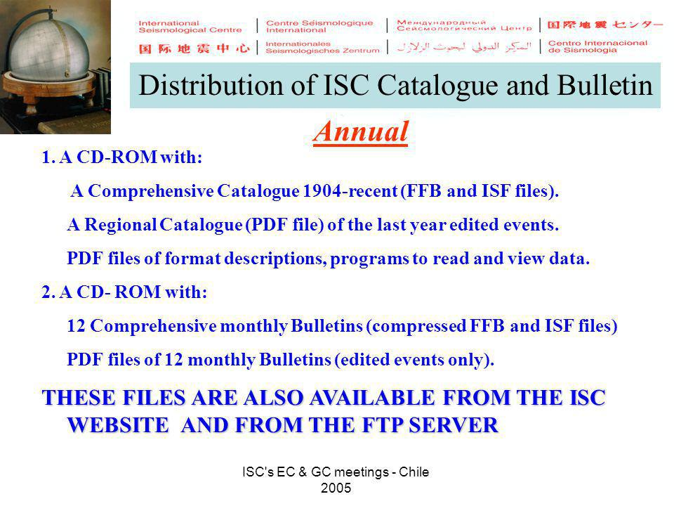 ISC's EC & GC meetings - Chile 2005 Distribution of ISC Catalogue and Bulletin 1. A CD-ROM with: A Comprehensive Catalogue 1904-recent (FFB and ISF fi