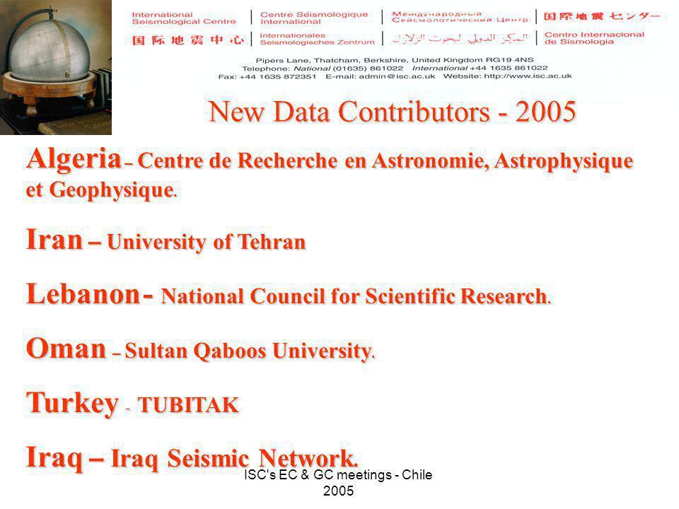 ISC s EC & GC meetings - Chile 2005 New Data Contributors - 2005 Algeria – Centre de Recherche en Astronomie, Astrophysique et Geophysique.