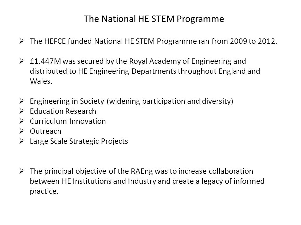  The HEFCE funded National HE STEM Programme ran from 2009 to 2012.
