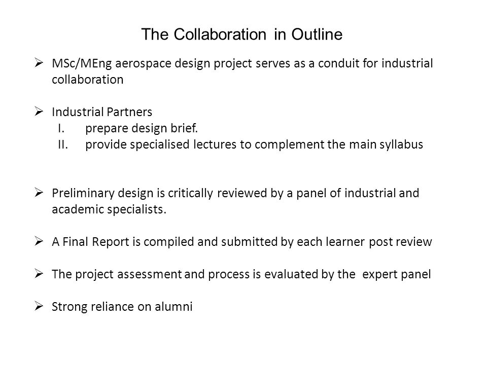  MSc/MEng aerospace design project serves as a conduit for industrial collaboration  Industrial Partners I.prepare design brief.