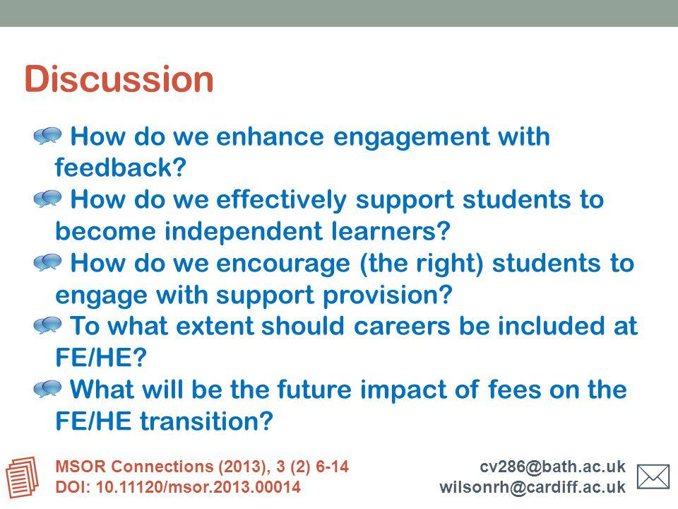 cv286@bath.ac.uk wilsonrh@cardiff.ac.uk MSOR Connections (2013), 3 (2) 6-14 DOI: 10.11120/msor.2013.00014   How do we enhance engagement with feedback.