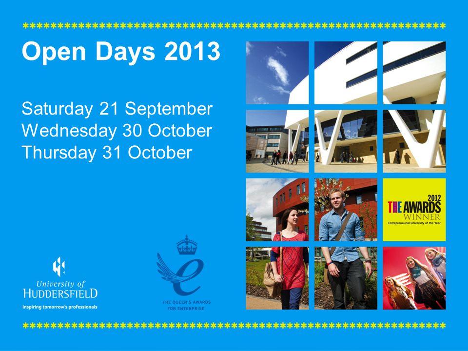Open Days 2013 Saturday 21 September Wednesday 30 October Thursday 31 October