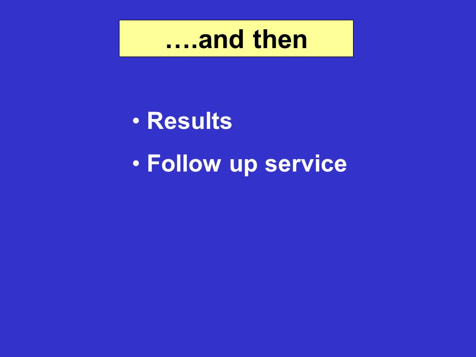 ….and then Results Follow up service