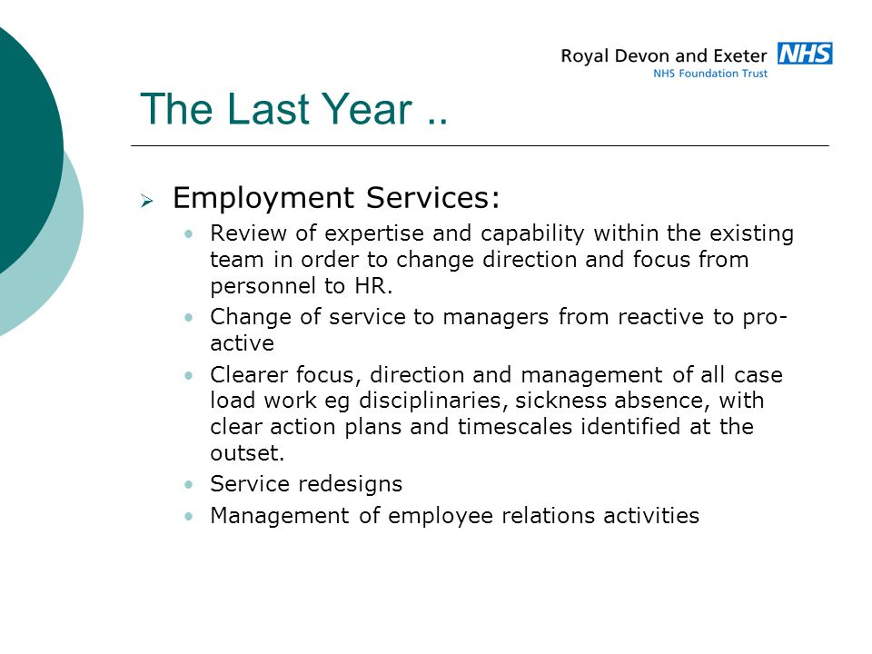 The Last Year..  Employment Services: Review of expertise and capability within the existing team in order to change direction and focus from personn