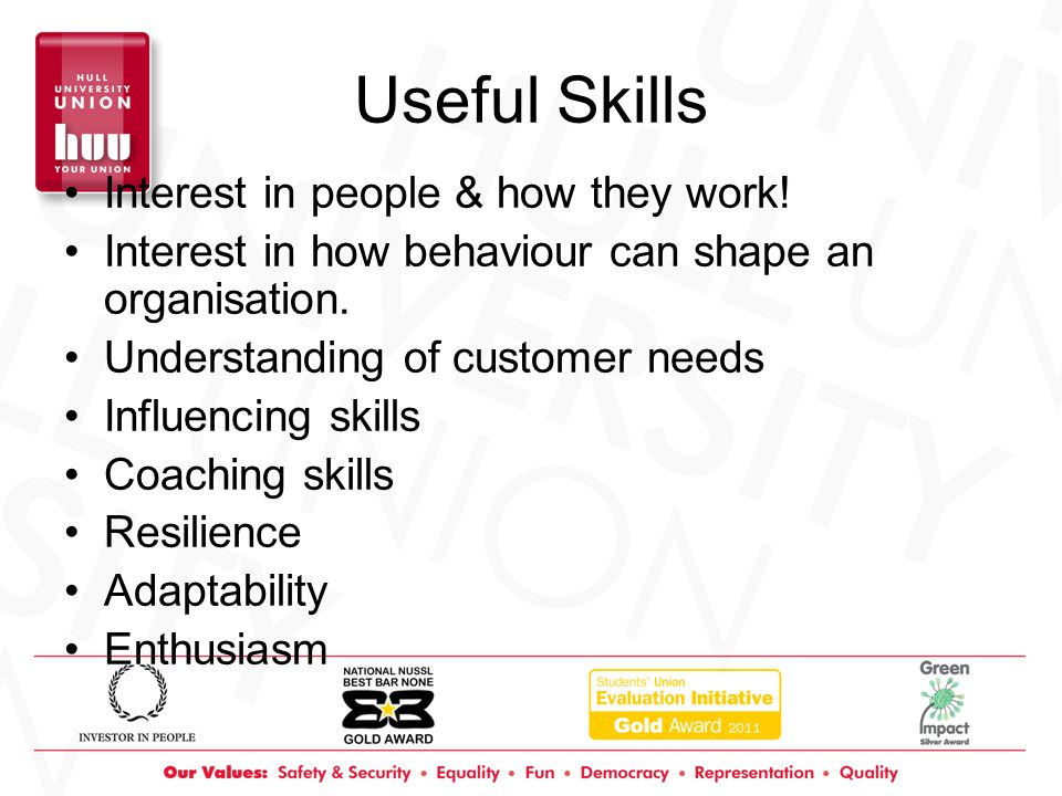 Useful Skills Interest in people & how they work.