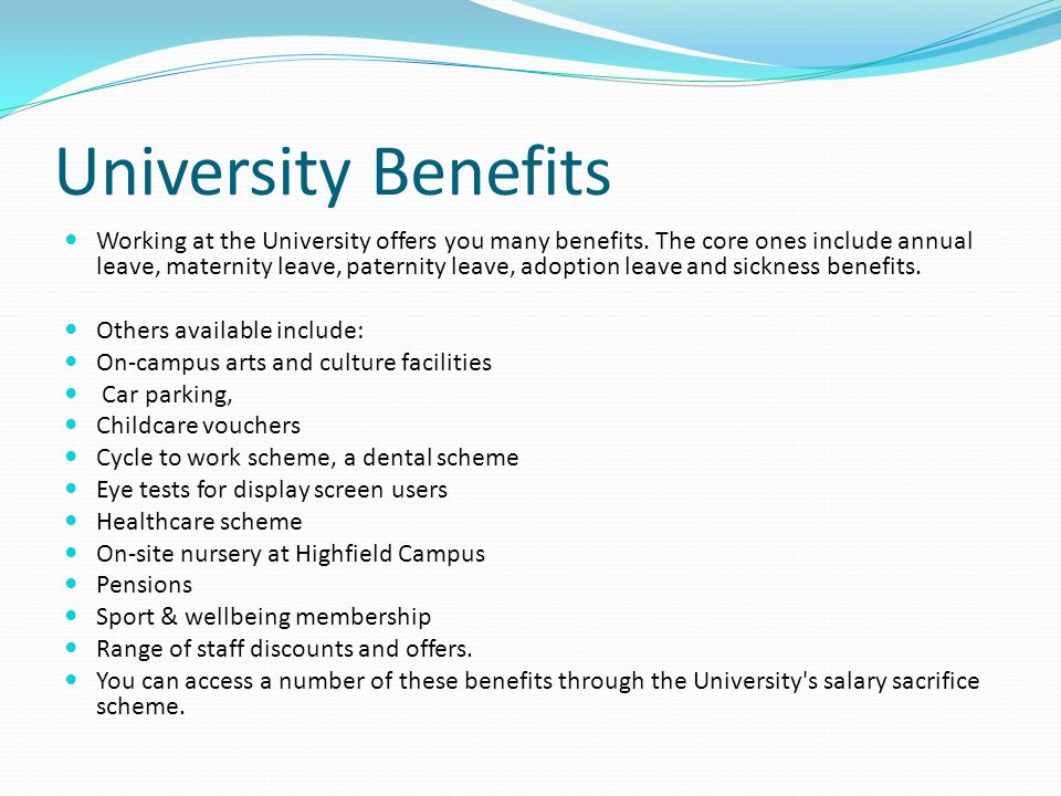 University Benefits Working at the University offers you many benefits.