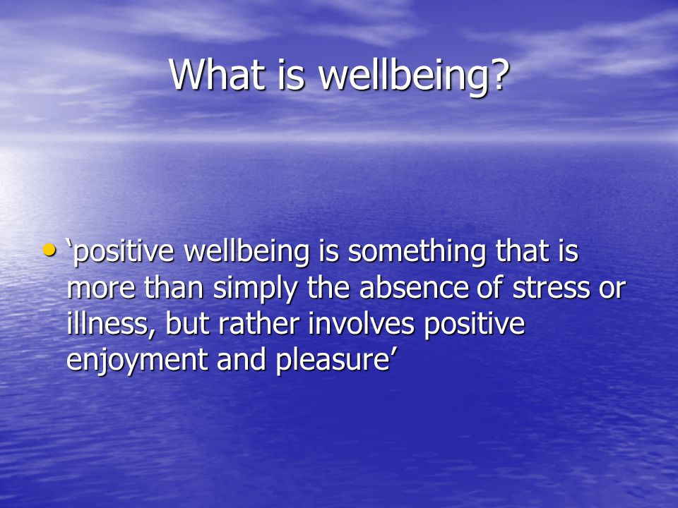 What is wellbeing.