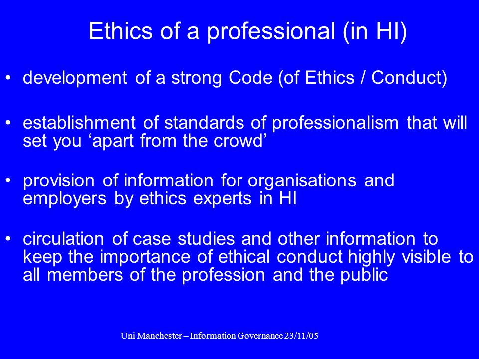 Uni Manchester – Information Governance 23/11/05 Problems for the profession / practitioner The need for a career pathway The need for adequate recogn