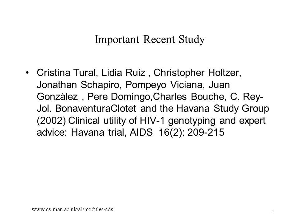 5 www.cs.man.ac.uk/ai/modules/cds Important Recent Study Cristina Tural, Lidia Ruiz, Christopher Holtzer, Jonathan Schapiro, Pompeyo Viciana, Juan Gonzàlez, Pere Domingo,Charles Bouche, C.