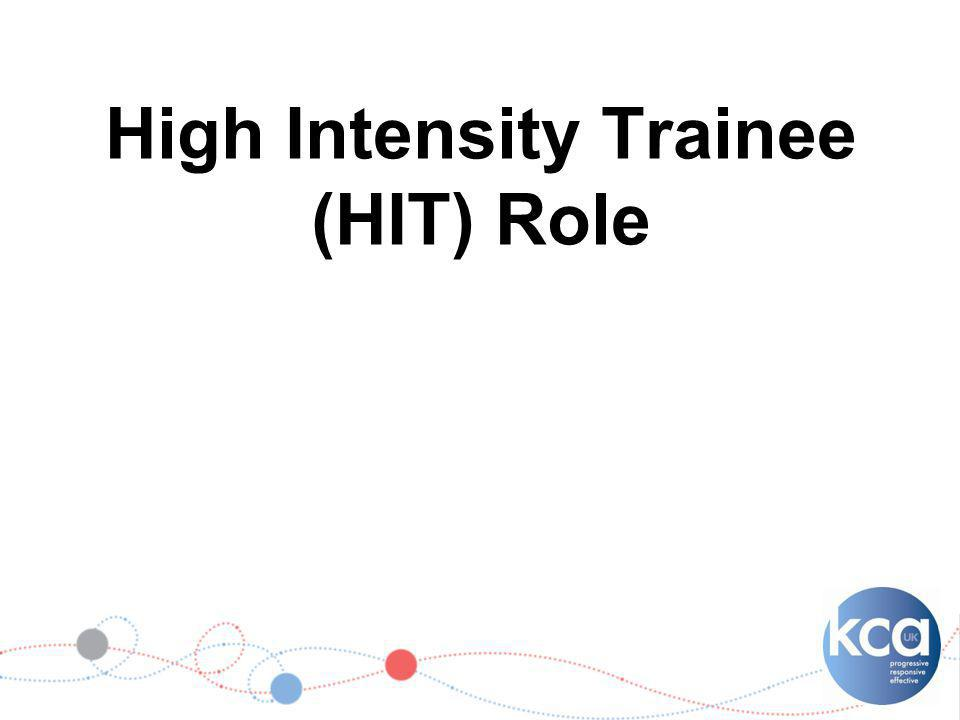 High Intensity Trainee (HIT) Role