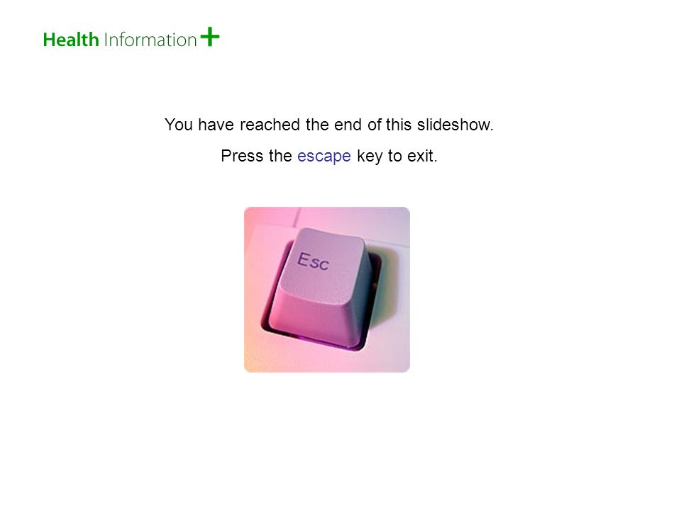 You have reached the end of this slideshow. Press the escape key to exit.