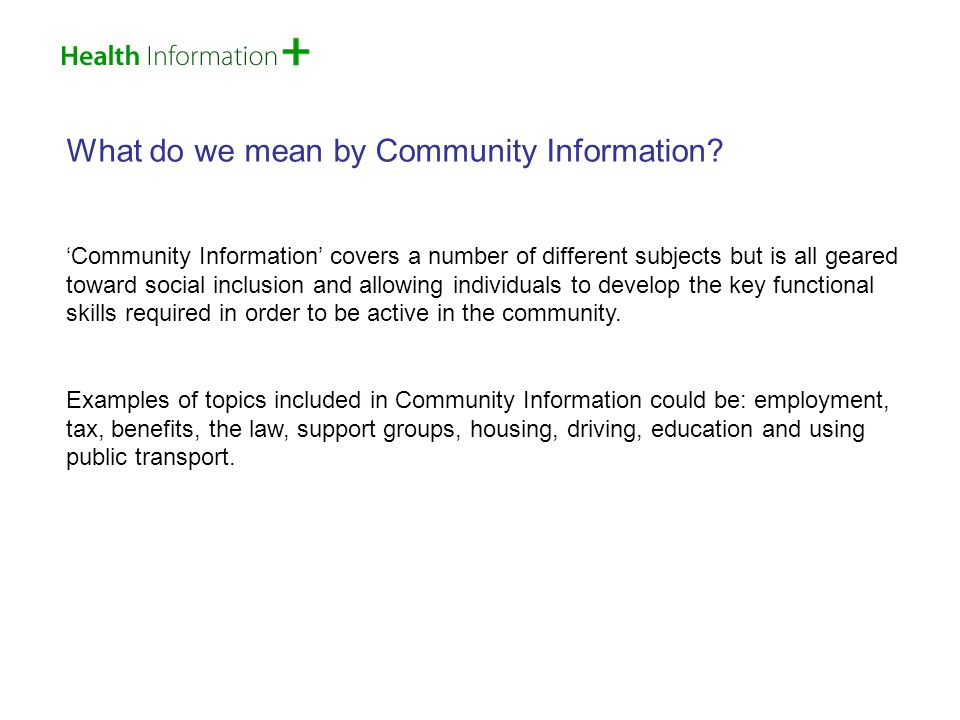 Why a special slideshow for Community Information.