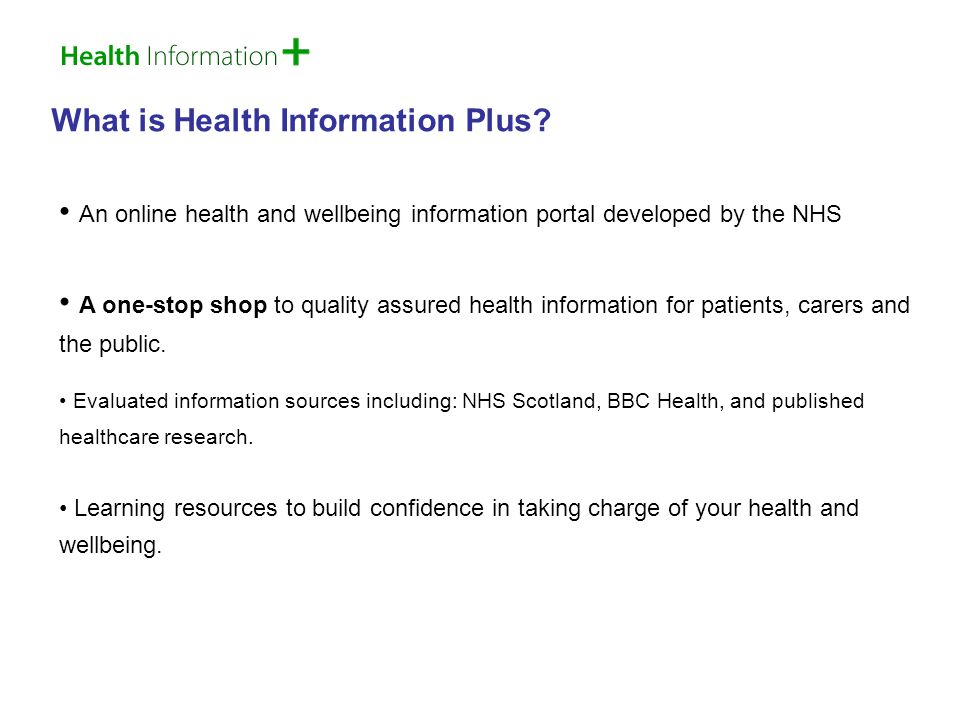 How do I find NHS Health Information Plus.There are two main ways to find HI+ 1.
