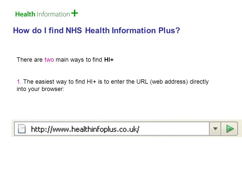 Let's look closer at the top of the HI+ homepage: From here you can: consult medical dictionaries browse for materials in a variety of different languages or media (including audio and visual materials) Find your local GP, Dentist or Pharmacist in Your Services Take a look at the specialist website, Stroke Information Plus or Diabetes Information Plus.