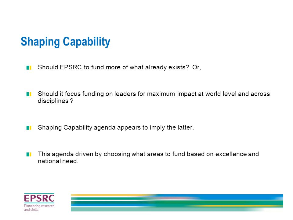 Shaping Capability Should EPSRC to fund more of what already exists.