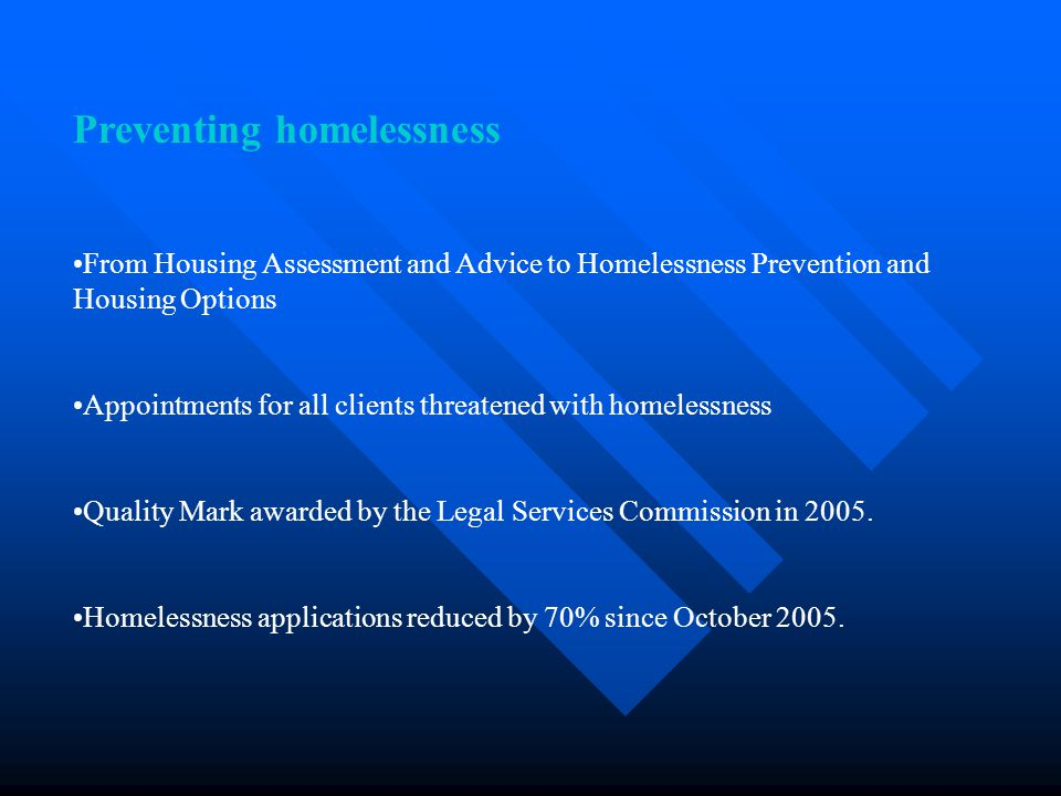 Promoting housing options All clients offered advice and assistance by visit or appointment.