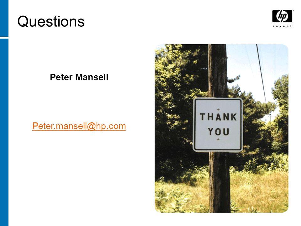 Questions Peter Mansell Peter.mansell@hp.com