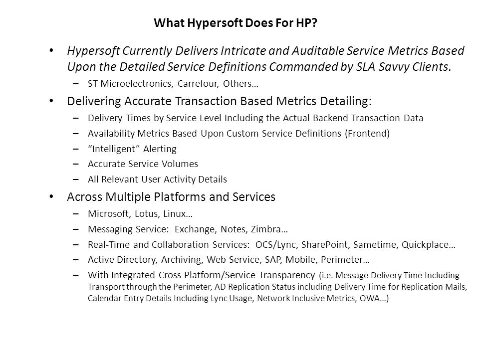 What Hypersoft Does For HP? Hypersoft Currently Delivers Intricate and Auditable Service Metrics Based Upon the Detailed Service Definitions Commanded