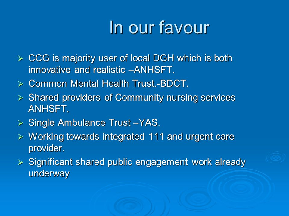 In our favour  CCG is majority user of local DGH which is both innovative and realistic –ANHSFT.