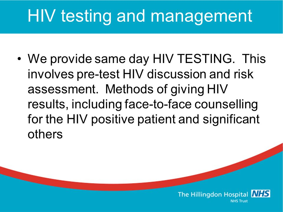 HIV testing and management We provide same day HIV TESTING.