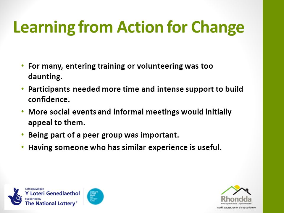 Learning from Action for Change For many, entering training or volunteering was too daunting.