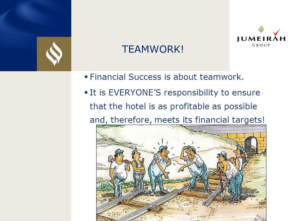 TEAMWORK. Financial Success is about teamwork.