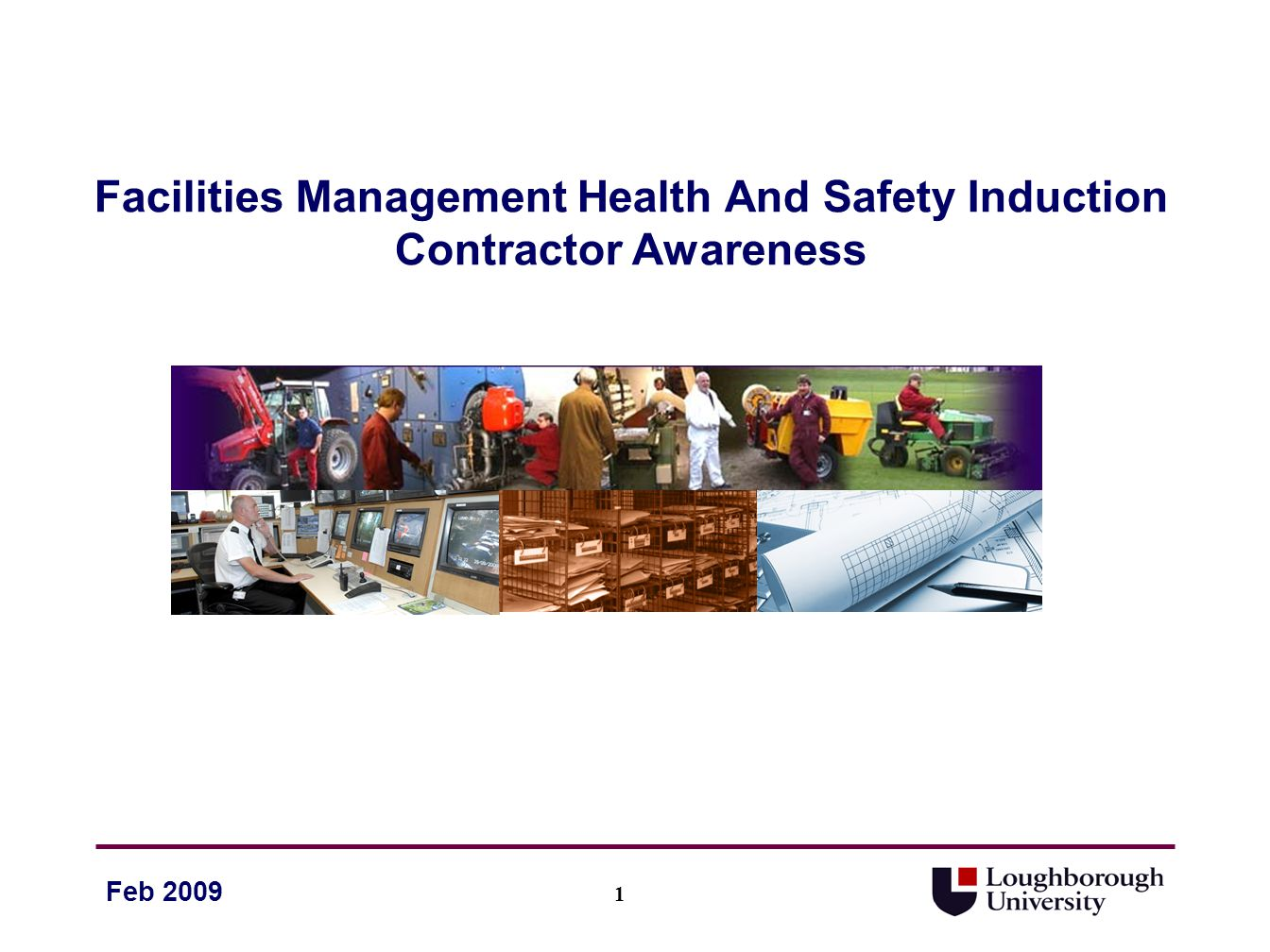 12 Feb 2009 Facilities Management Health And Safety Induction - Safe Systems Of Work Drivers must observe the highway code and speed limits – 15mph (25 kph) Suitable protective clothing should be worn when at work and personal protective equipment must be worn in designated areas and as prescribed in Risk Assessments - Hard hats - eye protection - suitable footwear - ear defenders etc All staff, contractors and self-employed must stick to agreed procedures and utilise permits to work as appropriate Contractors MUST register ANY work of an INTRUSIVE nature – via their sponsors – think asbestos and buried services No smoking or playing of radios in or on any University building or vehicle.