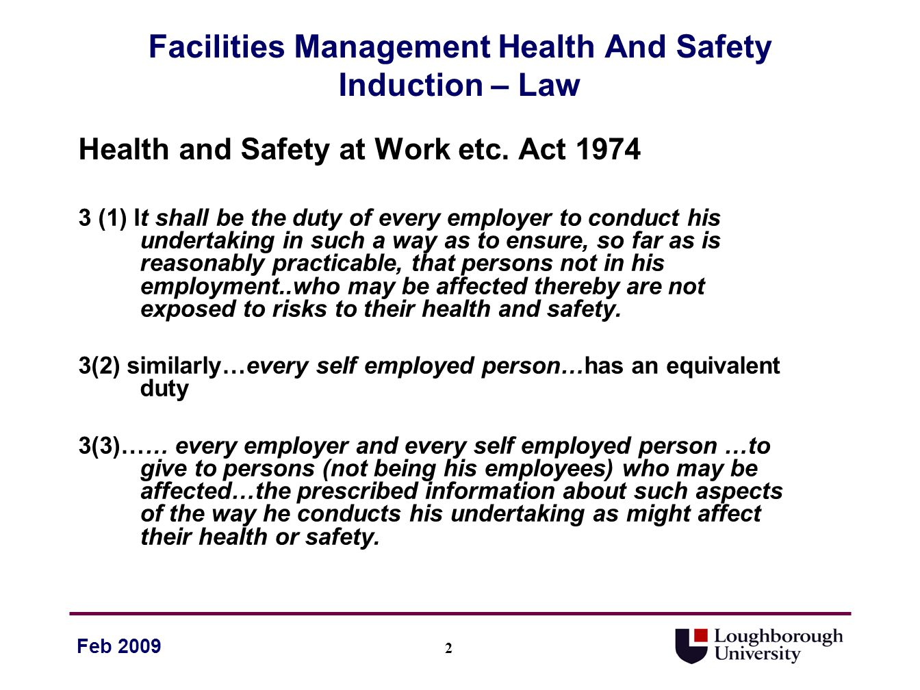 23 Feb 2009 Facilities Management Health And Safety Induction Work in locations not under your control Always report to the person in charge of the area you are about to work in.