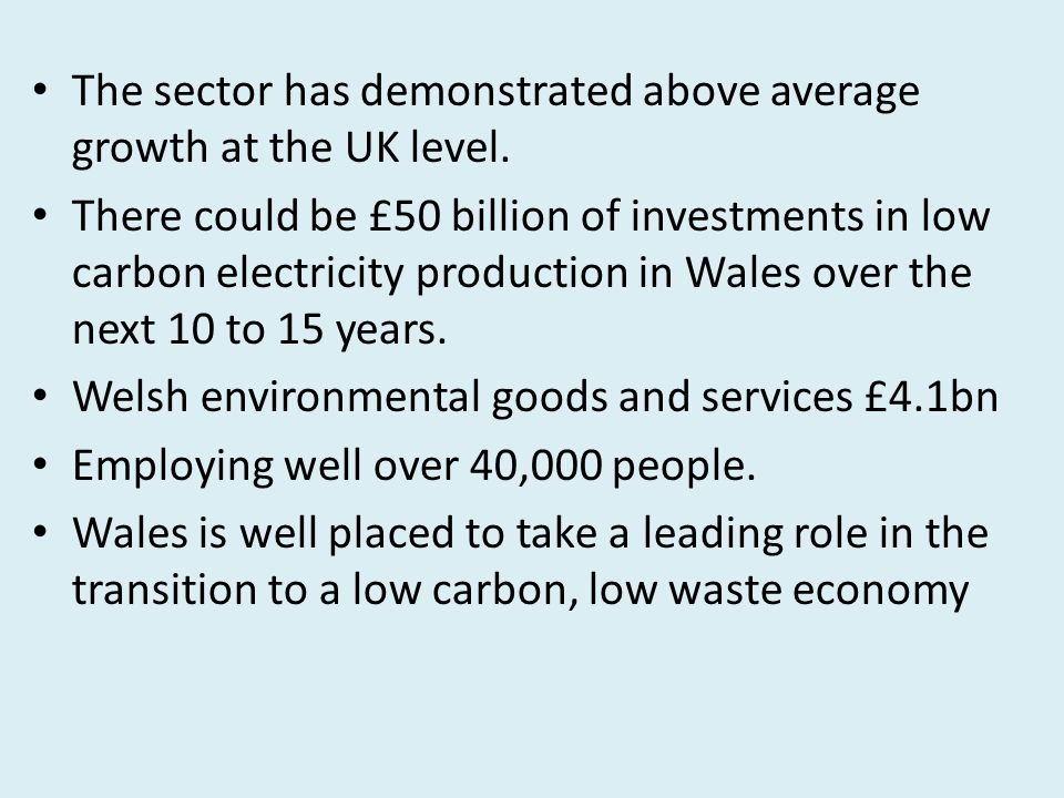 The sector has demonstrated above average growth at the UK level.