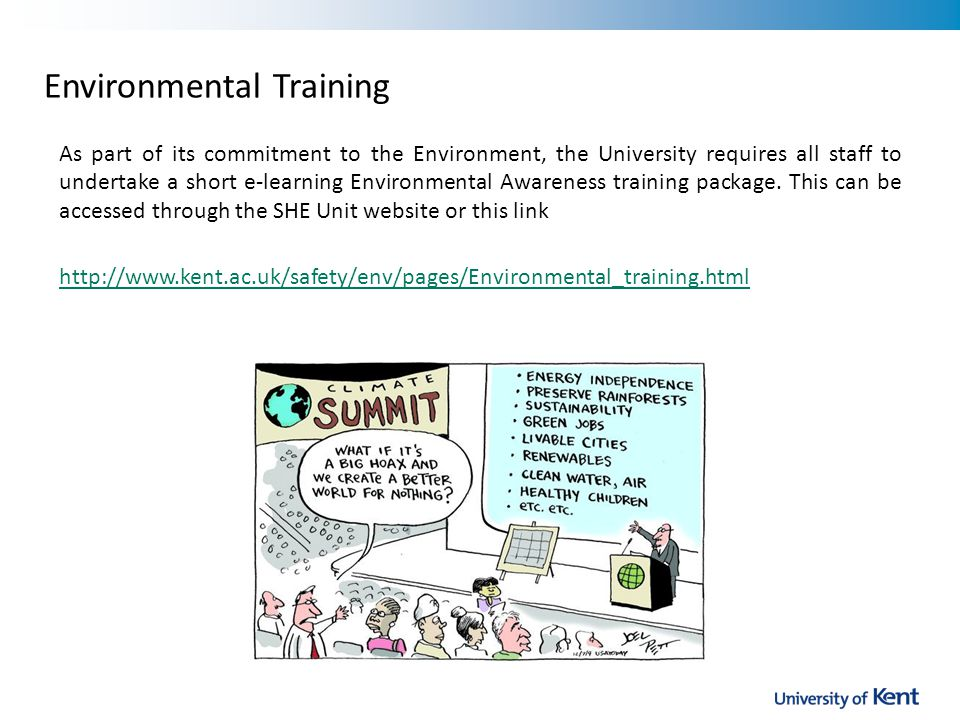 As part of its commitment to the Environment, the University requires all staff to undertake a short e-learning Environmental Awareness training package.