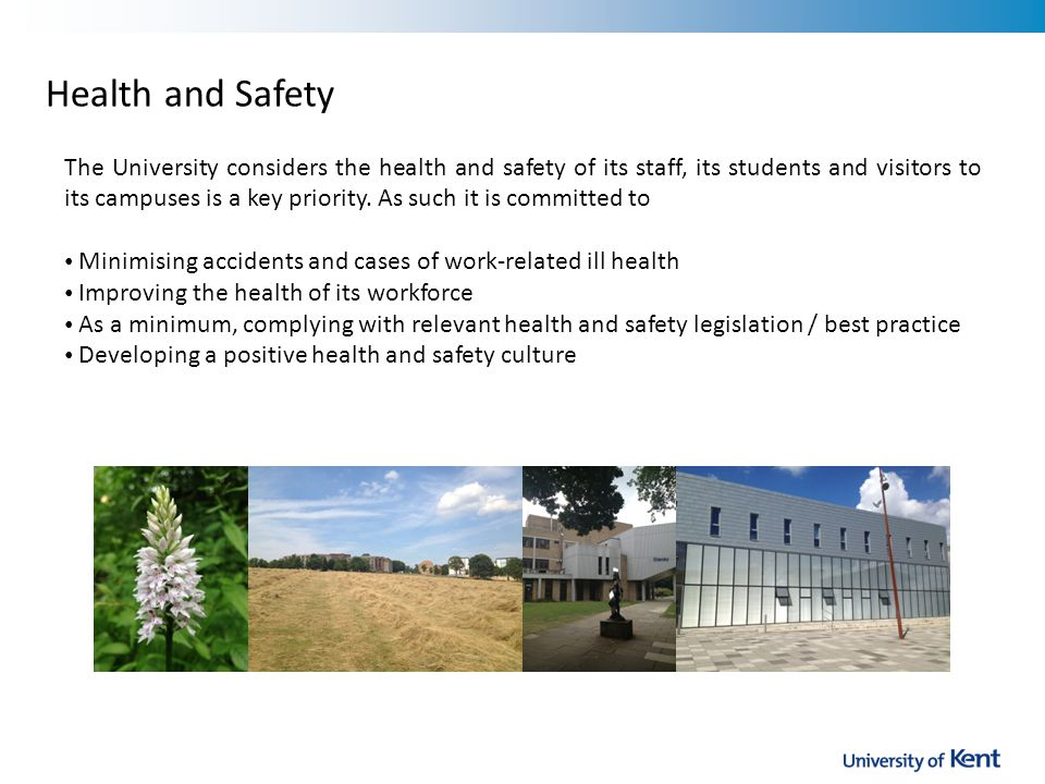 The University considers the health and safety of its staff, its students and visitors to its campuses is a key priority.