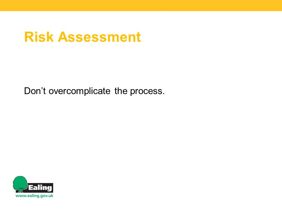 Risk Assessment Don't overcomplicate the process.