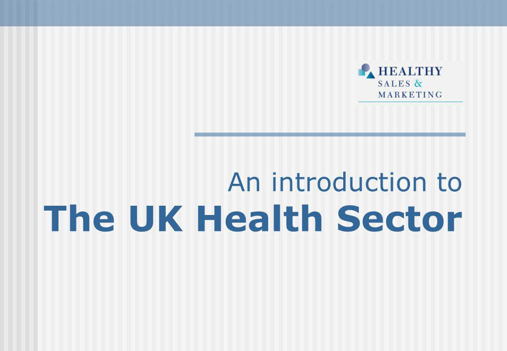 An introduction to The UK Health Sector