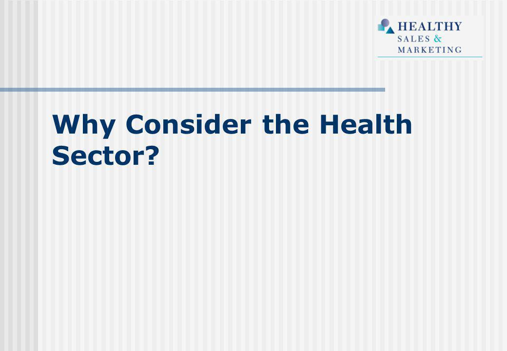 Why Consider the Health Sector