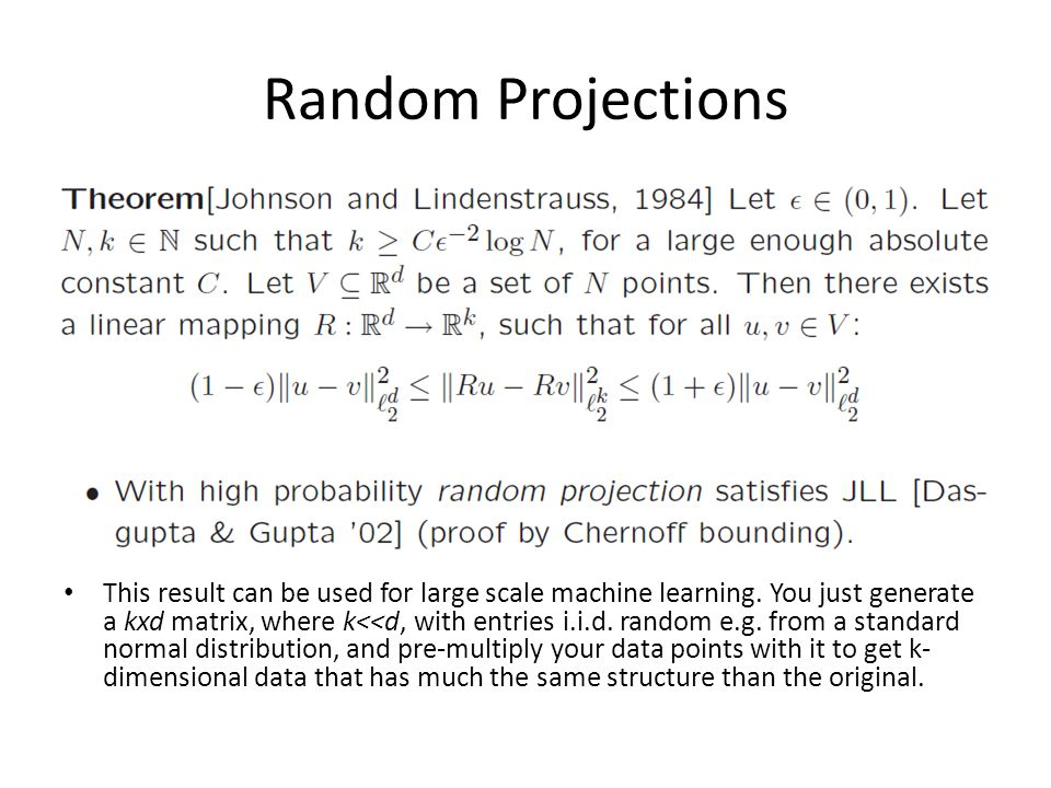 Random Projections This result can be used for large scale machine learning.