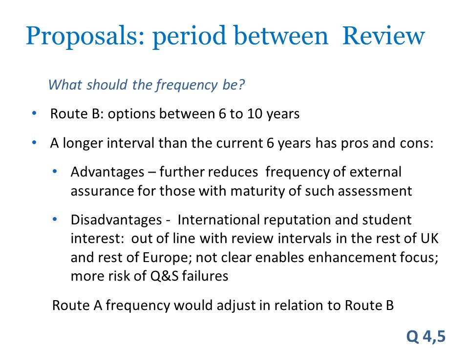 Proposals: Variations in Review We are consulting about where risk might alter some aspects of review : in the nature of review, core and 'module' approach in intensity taking account of PSRB activity Q 3,6