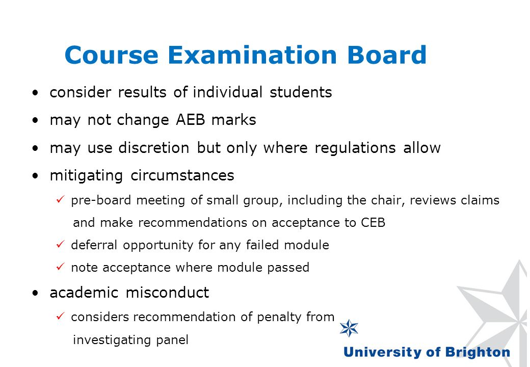 Course Examination Board consider results of individual students may not change AEB marks may use discretion but only where regulations allow mitigati