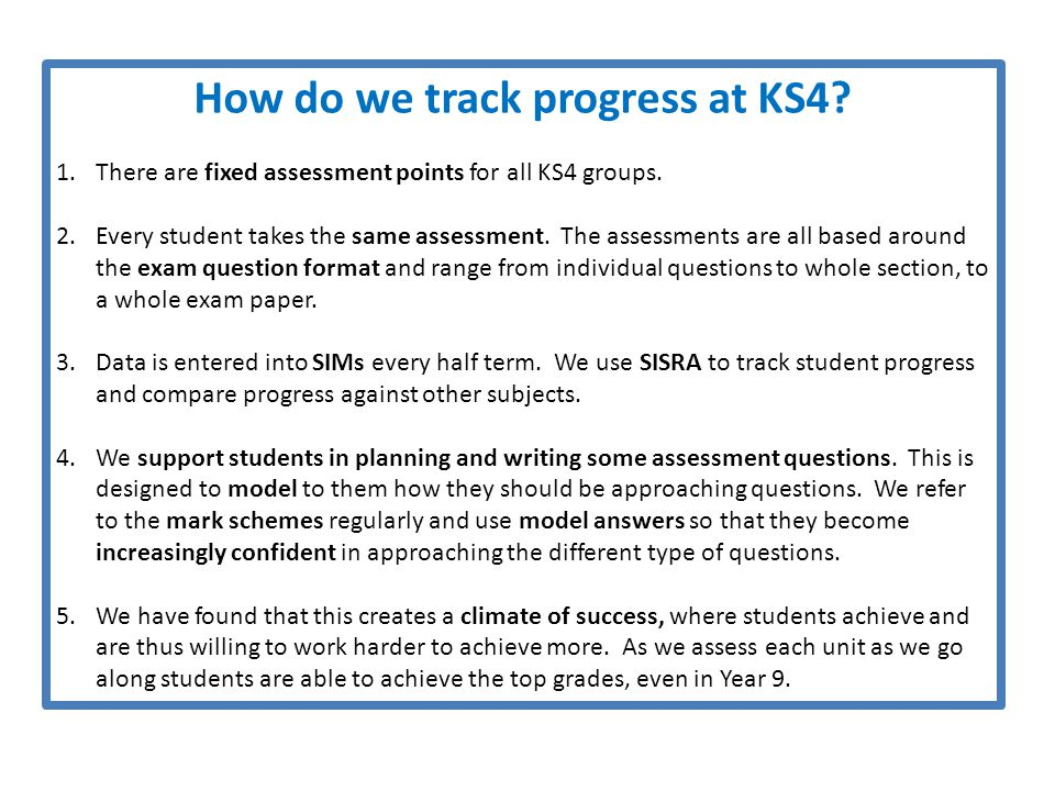 How do we track progress at KS4. 1.There are fixed assessment points for all KS4 groups.