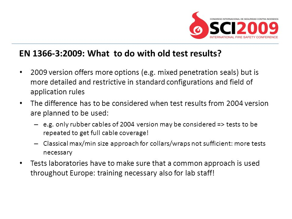 EN 1366-3:2009: What to do with old test results? 2009 version offers more options (e.g. mixed penetration seals) but is more detailed and restrictive