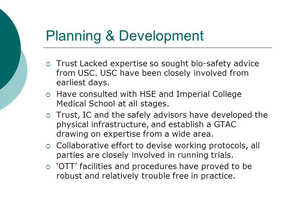 Planning & Development  Trust Lacked expertise so sought bio-safety advice from USC.