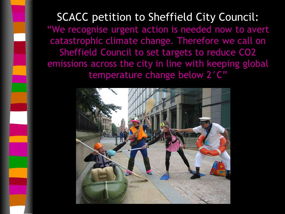 SCACC petition to Sheffield City Council: We recognise urgent action is needed now to avert catastrophic climate change.