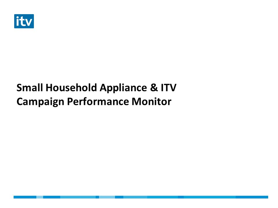 Small Household Appliance & ITV Campaign Performance Monitor