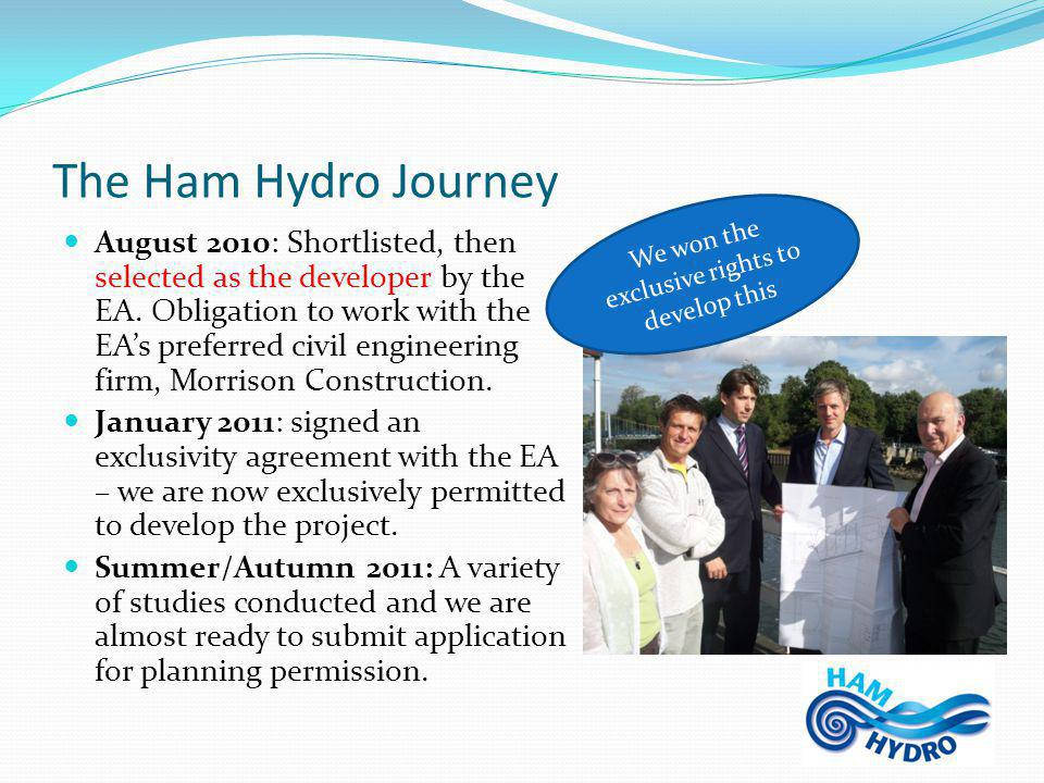 The Ham Hydro Journey August 2010: Shortlisted, then selected as the developer by the EA.