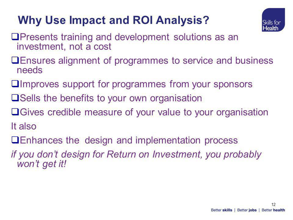 12 Why Use Impact and ROI Analysis.
