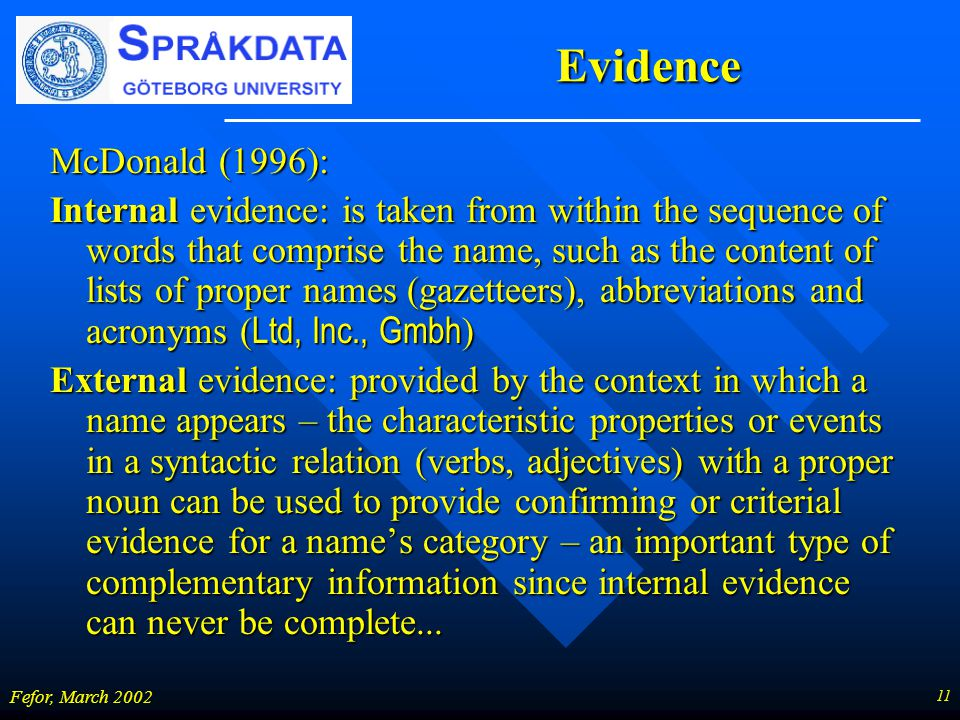 11 Fefor, March 2002 Evidence McDonald (1996): Internal evidence: is taken from within the sequence of words that comprise the name, such as the conte